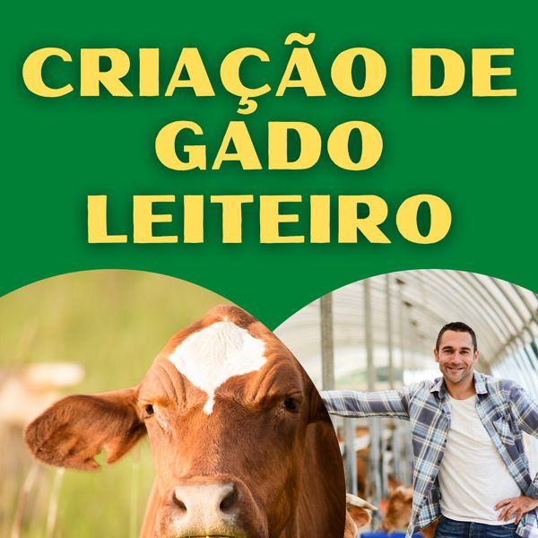 Imagem principal do produto CRIAÇÃO DE GADO LEITEIRO