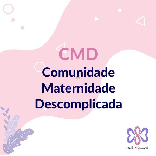 Imagem principal do produto CMD - Comunidade Maternidade Descomplicada