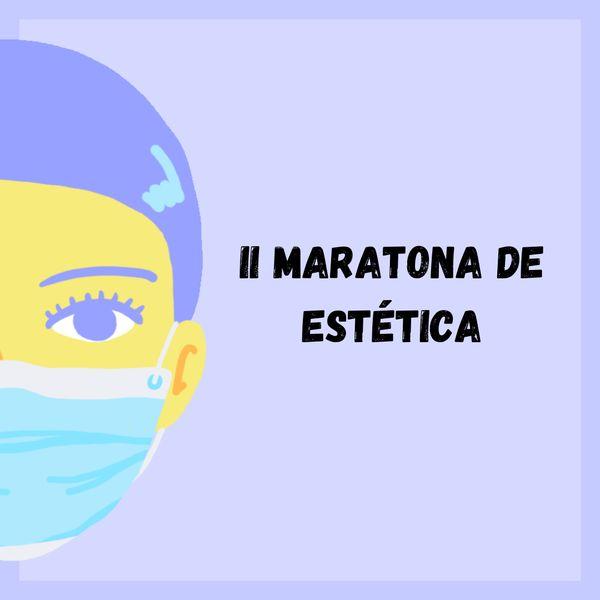 Imagem principal do produto II MARATONA DE ESTÉTICA