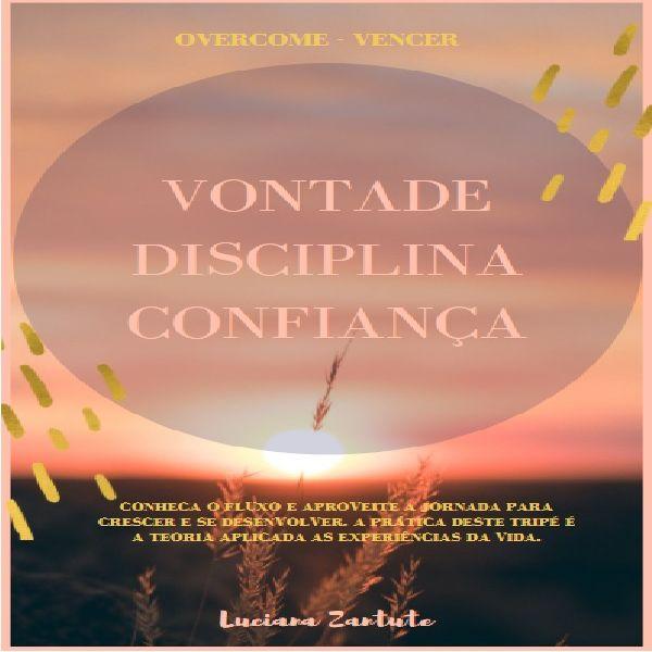 Imagem principal do produto Vontade, Disciplina e Confiança - VDC o tripé das realizações!