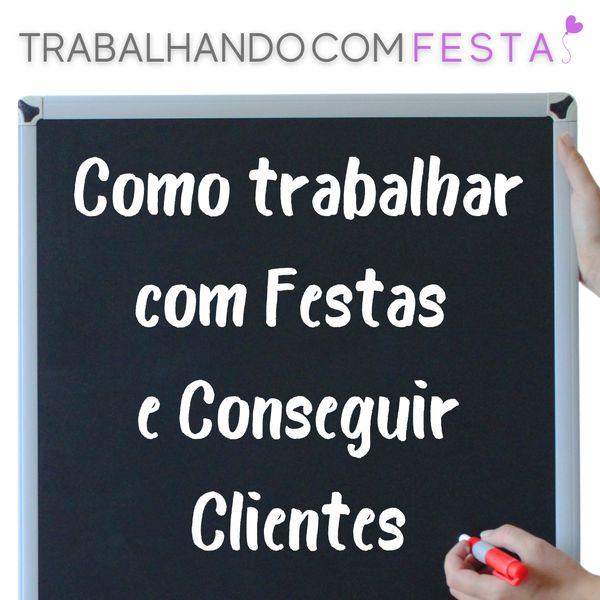 Imagem principal do produto TRABALHANDO COM FESTAS   APRENDA COMO TRABALHAR COM FESTAS E CONSEGUIR CLIENTES!