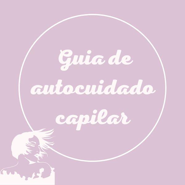 Imagem principal do produto Guia de autocuidado capilar (Cuide do seu cabelo em casa, com receitas caseiras)