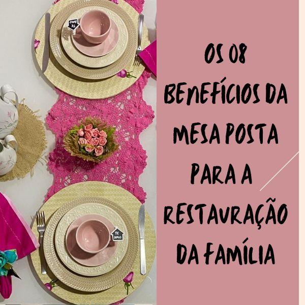 Imagem principal do produto 08 BENEFÍCIOS DA DA MESA POSTA PARA A RESTAURAÇÃO DA FAMÍLIA