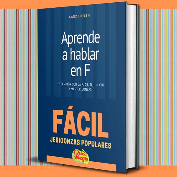 Imagem principal do produto Aprende a hablar en F y más de 10 Jerigonzas Latinas Populares