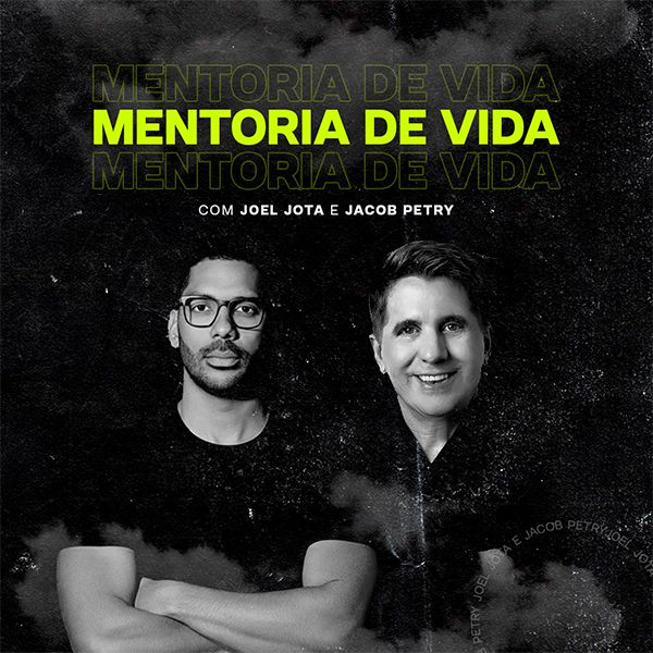Imagem principal do produto Mentoria de Vida - Joel Jota & Jacob Petry
