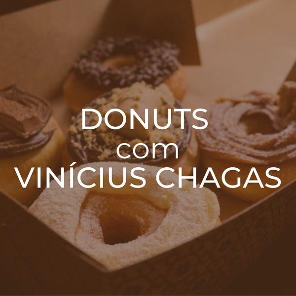 Imagem principal do produto Donuts com Vinícius Chagas