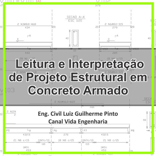 Imagem principal do produto Leitura e Interpretação de Projeto Estrutural em Concreto Armado.