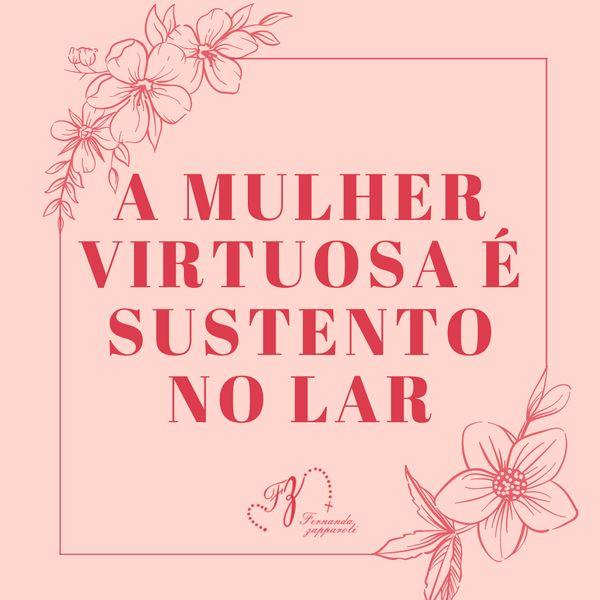 Imagem principal do produto A Mulher Virtuosa é Sustento no Lar