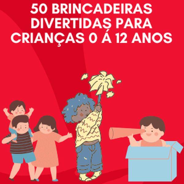 Imagem principal do produto 50 BRINCADEIRAS DIVERTIDAS PARA CRIANÇAS DE 0 Á 12 ANOS.