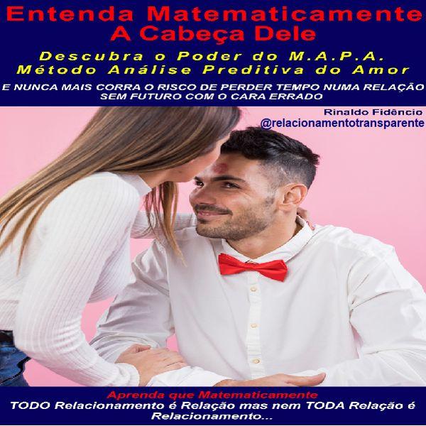 Imagem principal do produto Entenda Matematicamente a Cabeça Dele com o M.A.P.A.