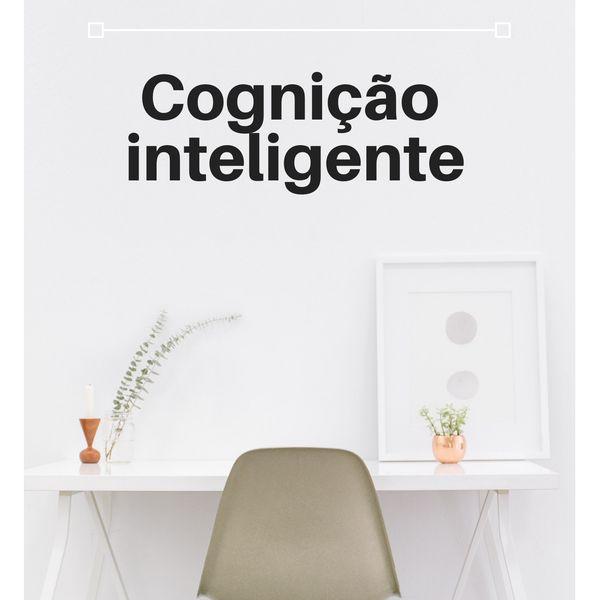 Imagem principal do produto Cognição Inteligente. Como manter os aspectos mentais saudáveis.