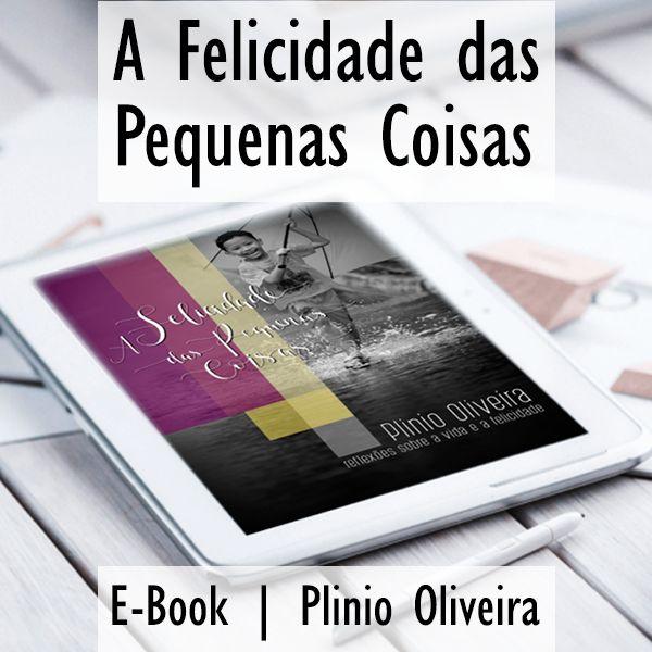 Imagem principal do produto A Felicidade das Pequenas Coisas - Reflexões sobre a vida e a felicidade | Plinio Oliveira