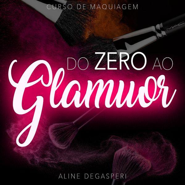 Imagem principal do produto Do zero ao Glamuor