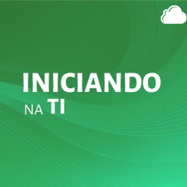 Imagem principal do produto Iniciando Na TI
