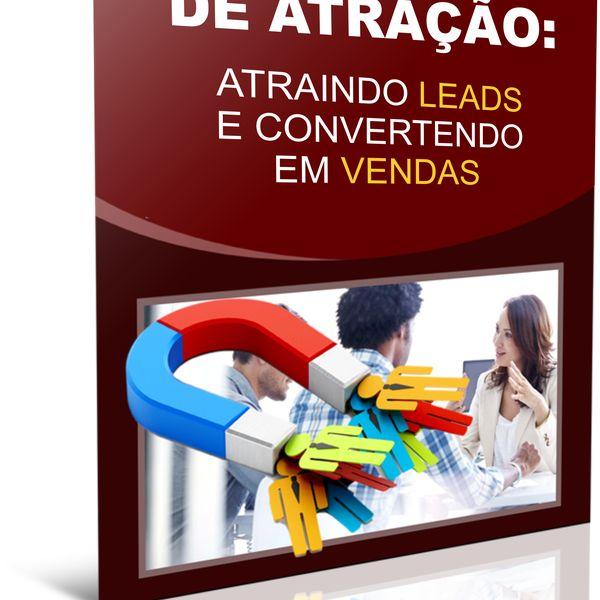 Imagem principal do produto ATRAINDO LEADS E CONVERTENDO EM VENDAS COM MARKETING DE ATRAÇÃO