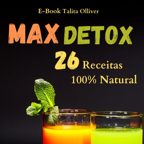 Imagem principal do produto Max Detox 26 Receitas 100% Natural