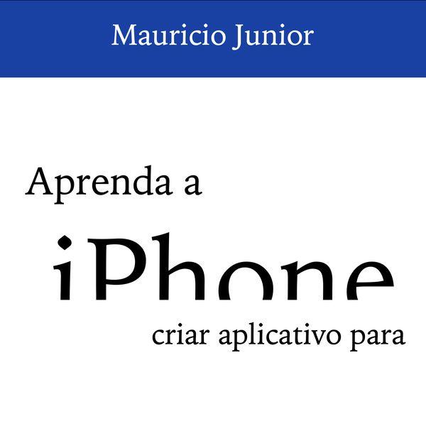 Aprenda a criar aplicativo para iPhone