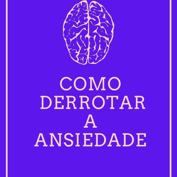 Imagem principal do produto COMO DERROTAR A ANSIEDADE