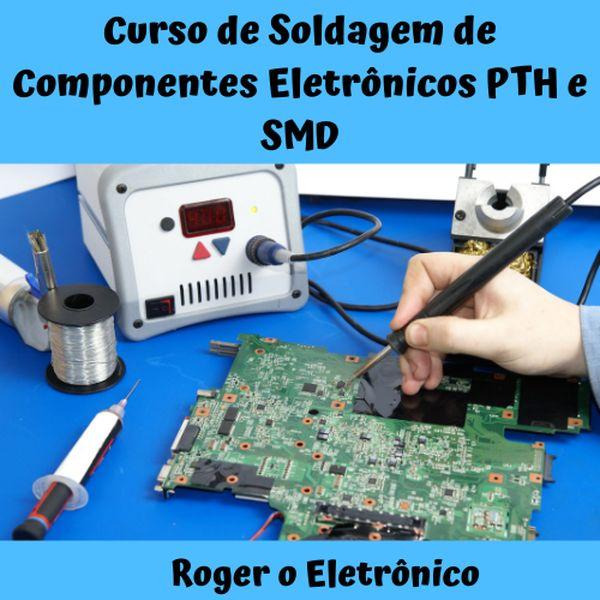 Imagem principal do produto Soldagem de componentes eletrônicos PTH e SMD