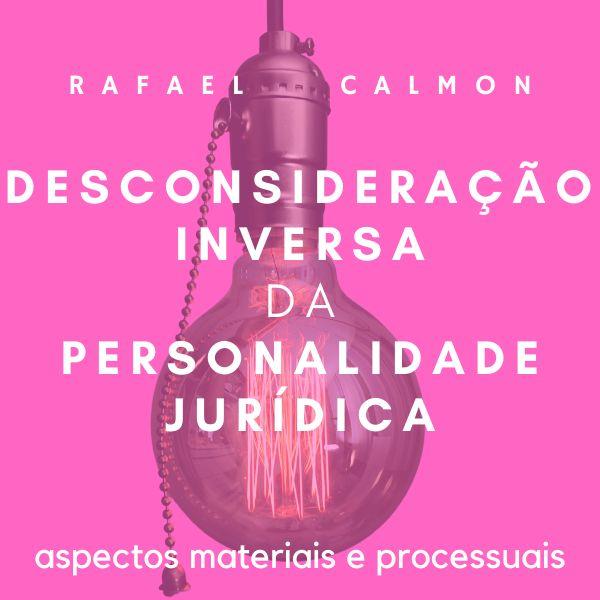 Imagem principal do produto DESCONSIDERAÇÃO INVERSA DA PERSONALIDADE JURÍDICA NO DIREITO DAS FAMÍLIAS: ASPECTOS MATERIAIS E PROCESSUAIS