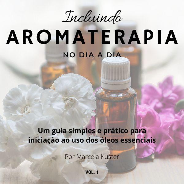 Imagem principal do produto Incluindo a Aromaterapia no dia a dia