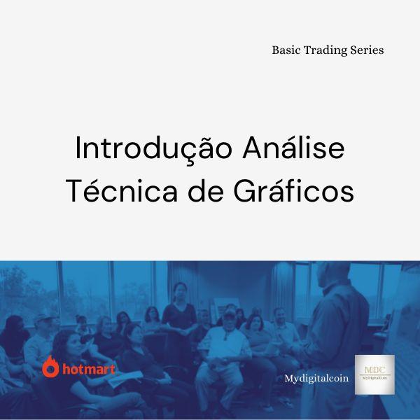 Imagem principal do produto Introdução Análise Técnica de Gráficos - Basic Trading Series MDC
