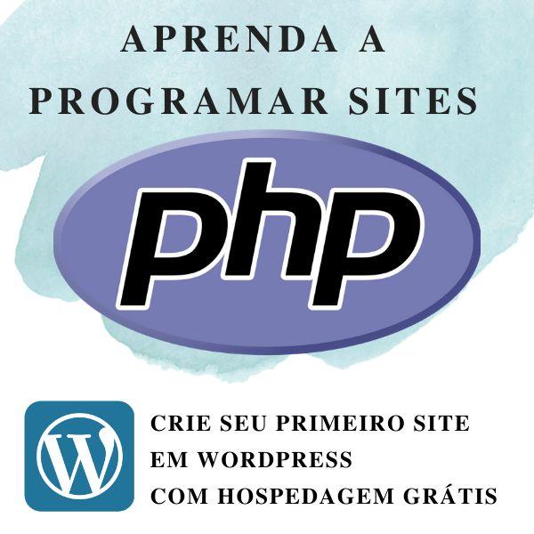 Imagem principal do produto APRENDA A PROGRAMAR SITES EM PHP. CRIE SEU PRIMEIRO SITE EM WORDPRESS COM HOSPEDAGEM GRÁTIS