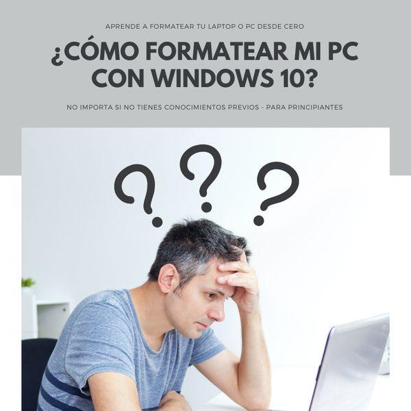Imagem principal do produto ¿Cómo formatear mi Pc o Laptop con Windows 10 desde cero?