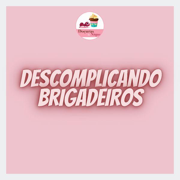 Imagem principal do produto Descomplicando Brigadeiros