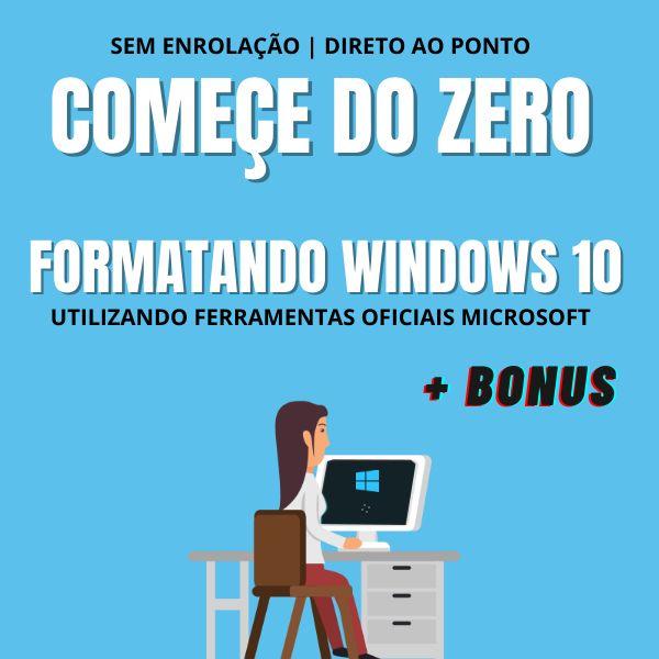 Imagem principal do produto COMECE DO ZERO SEM ENROLAÇÃO: FORMATANDO WINDOWS 10 + BONUS