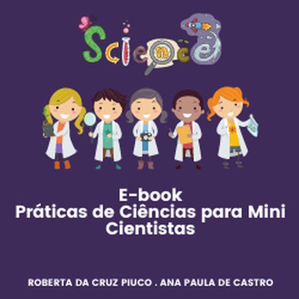Imagem principal do produto E-book Práticas de Ciências para Mini Cientistas