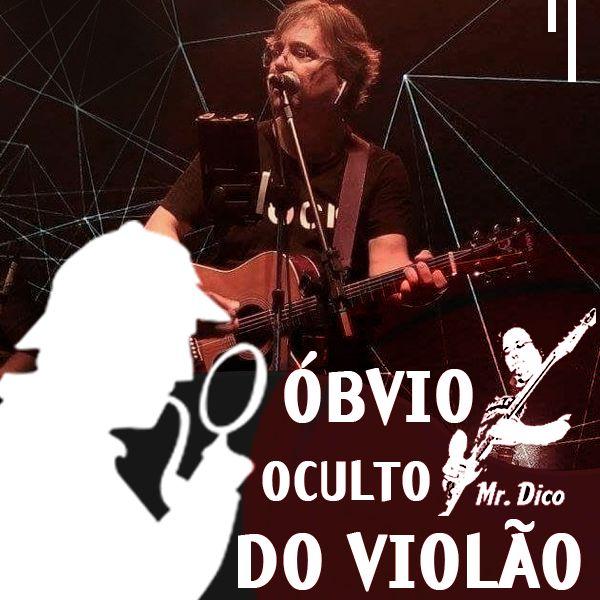 Imagem principal do produto O óbvio oculto do violão - Por Mister Dico