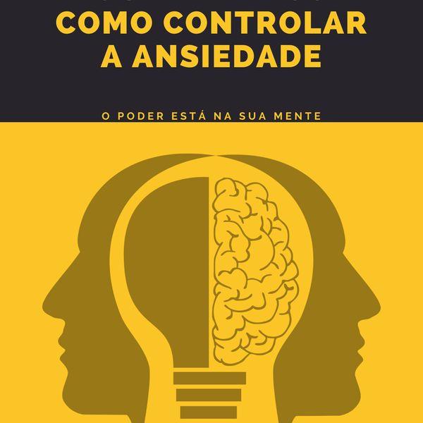 Imagem principal do produto GUIA PRÁTICO - COMO CONTROLAR A ANSIEDADE