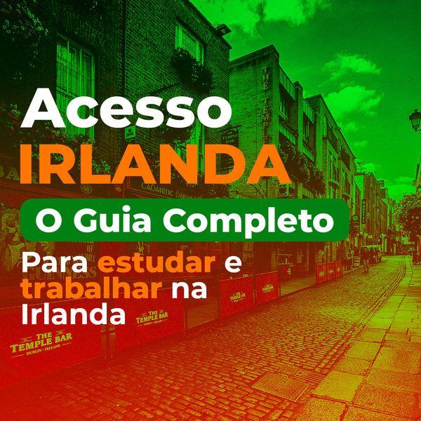 Imagem principal do produto Acesso Irlanda - O Guia Completo para Estudar e Trabalhar na Irlanda