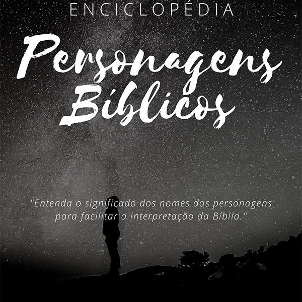 Imagem principal do produto Enciclopédia dos Personagens Bíblicos