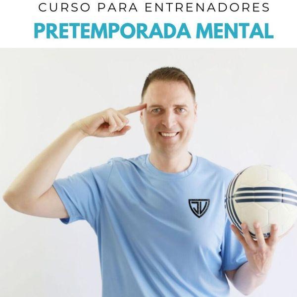 """Imagem principal do produto Curso para entrenadores de fútbol """"Pretemporada Mental"""""""