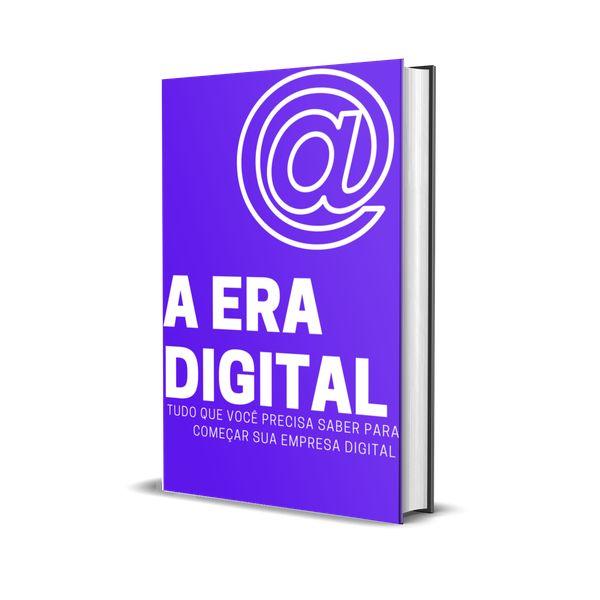 Imagem principal do produto A ERA DIGITAL -  Tudo que  você precisa saber para  abrir seu  sua empresa online