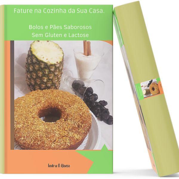 Imagem principal do produto Fature na Cozinha de sua Casa fazendo Bolos e Pães Sem Glúten e Lactose.