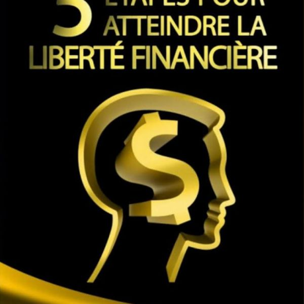 Imagem principal do produto 5 ETAPES POUR ATTEINDRE L'INDÉPENDANCE FINANCIÈRE.