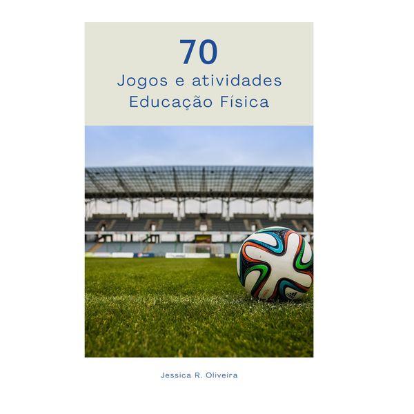 Imagem principal do produto 70 jogos e atividades Educação Física