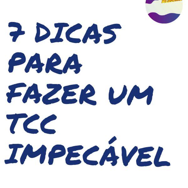 Imagem principal do produto 7 DICAS PARA FAZER UM TCC IMPECÁVEL