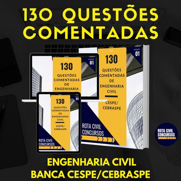 Imagem principal do produto 130 QUESTÕES COMENTADAS DE ENGENHARIA CIVIL - BANCA CESPE/CEBASPRE