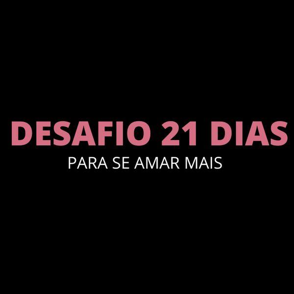 Imagem principal do produto DESAFIO 21 DIAS PARA SE AMAR MAIS