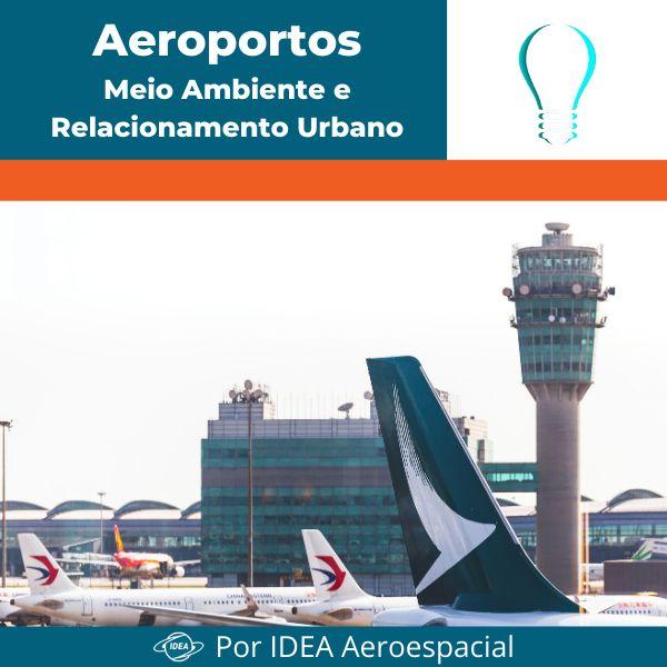 Imagem principal do produto Curso Aeroportos - Meio Ambiente e Relacionamento Urbano