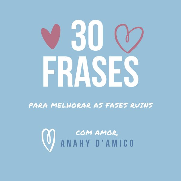 Imagem principal do produto 30 FRASES PARA MELHORAR AS FASES RUINS by ANAHY D'AMICO