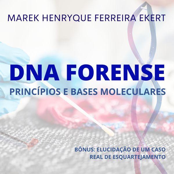 Imagem principal do produto DNA Forense: Princípios e bases moleculares