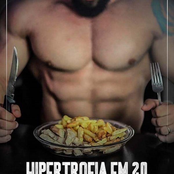 Imagem principal do produto HIPETROFIA EM 20 - O Guia Oficial do Bulking