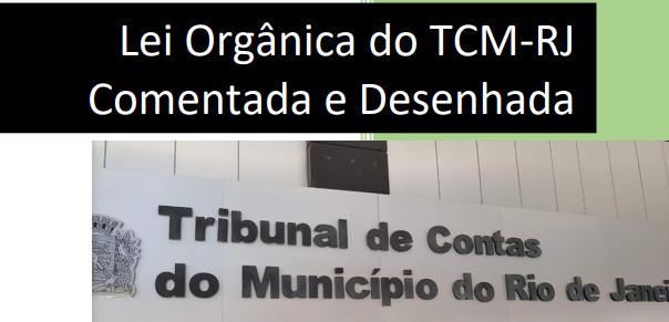 Lei Orgânica do TCM-RJ Comentada e Desenhada