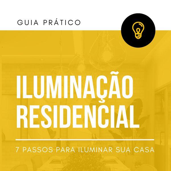 Imagem principal do produto Guia Prático  Iluminação Residencial - 7 Passos Para Iluminar Sua Casa