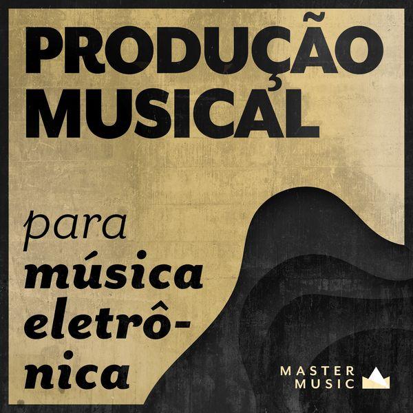 Imagem principal do produto Produção Musical para Música Eletrônica